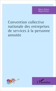 Alison Dahan et Régis Granet - Convention collective nationale des entreprises de services à la personne annotée.