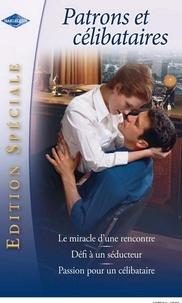Alison Fraser et Sarah Morgan - Patrons et célibataires (Harlequin Edition Spéciale).