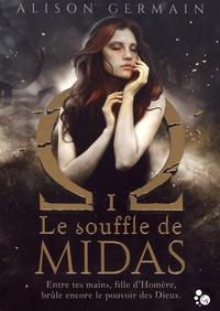 Alison Germain - Chroniques homérides Tome 1 : Le souffle de Midas.