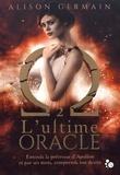 Alison Germain - Chroniques homérides Tome 2 : L'ultime oracle.
