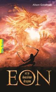 Alison Goodman - Eon et le douzième dragon.