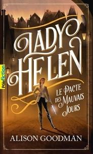 Alison Goodman - Lady Helen Tome 2 : Le pacte des mauvais jours.