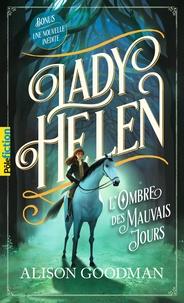 Alison Goodman - Lady Helen Tome 3 : L'ombre des mauvais jours.