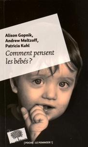 Alison Gopnik et Andrew Meltzoff - Comment pensent les bébés ?.