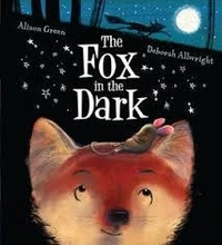 Alison Green et Deborah Allwright - The Fox in the Dark.