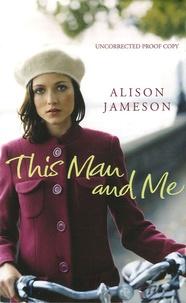 Alison Jameson - This Man and Me.