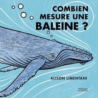 Alison Limentani - Combien mesure une baleine ?.