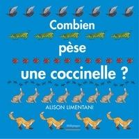 Alison Limentani - Combien pèse une coccinelle ?.