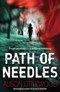 Alison Littlewood - Path of Needles - A spine-tingling thriller of gripping suspense.