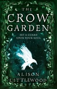 Alison Littlewood - The Crow Garden.