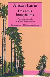 Alison Lurie - Des amis imaginaires.