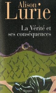 Alison Lurie - La Vérité et ses conséquences.