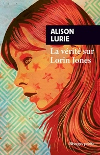 Alison Lurie - La vérité sur Lorin Jones.
