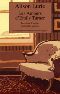 Alison Lurie - Les Amours d'Emily Turner.