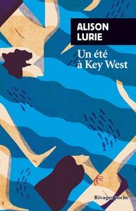 Alison Lurie - Un été à Key West.