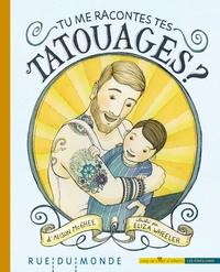 Alison McGhee et Eliza Wheeler - Tu me racontes tes tatouages ?.