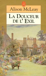 Alison McLeay - La douceur de l'exil.