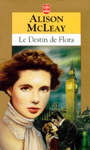 Alison McLeay - Le destin de Flora.