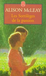 Alison McLeay - Les sortilèges de la passion.