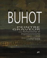 Alison McQueen et Valérie Sueur - Félix Buhot peintre et graveur - Entre romantisme et impressionnisme 1847-1898.