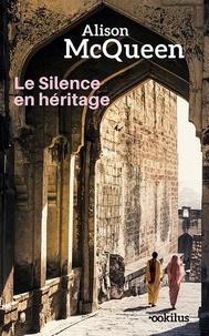 Alison McQueen - Le silence en héritage.