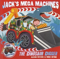 Alison Ritchie et Mike Byrne - Jack's Mega Machines : The Dinosaur Digger.