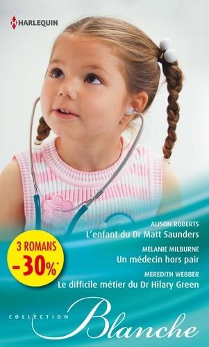 L'enfant du Dr Matt Saunders - Un médecin hors pair - Le difficile métier du Dr Hilary Green. (promotion)