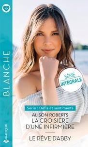 Alison Roberts - La croisière d'une infirmière - Le rêve d'Abby - Défis et sentiments -  Série intégrale.