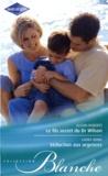 Alison Roberts et Laura Iding - Le fils secret du Dr Wilson ; Séduction aux urgences.