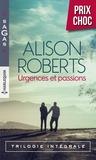 Alison Roberts - Urgences et passions - Un médecin en péril - Le triomphe de la vie - Un combat à gagner.