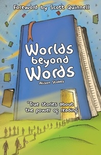 Alison Stokes - Worlds Beyond Words - True Stories About the Power of Literacy.