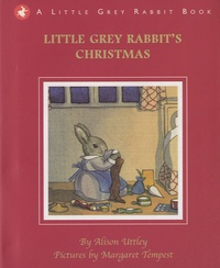 Alison Uttley et Margaret Tempest - Little Grey Rabbit's Christmas.