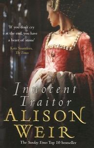 Alison Weir - Innocent Traitor.