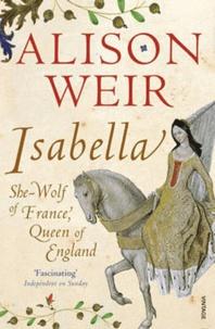 Alison Weir - Isabella.