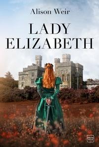 Alison Weir - Lady Elizabeth.