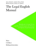 Alison Wielbalck et Richard Norman - The Legal English Manual - Handbook of Legal Terms and Practical Scenarios for Written and Spoken Legal Language.