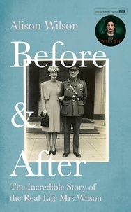 Alison Wilson et Nigel Wilson - Before & After - The Incredible Story of the Real-life Mrs Wilson.