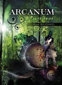 Alissa Brochard - Arcanum - L'expérience.