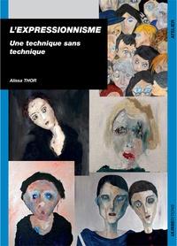L'expressionnisme- Une technique sans technique - Alissa Thor | Showmesound.org