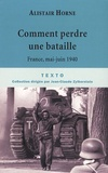 Alistair Horne - Comment perdre une bataille - Mai 1940.