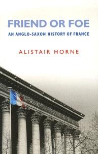 Alistair Horne - Friend or Foe.
