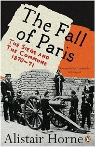 Alistair Horne - The Fall of Paris.