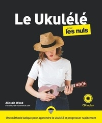 Alistair Wood - Le Ukulélé pour les nuls. 1 CD audio