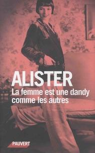 Alister - La femme est une dandy comme les autres.