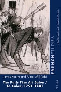 Alister Mill et James Kearns - The Paris Fine Art Salon/Le Salon, 1791–1881.