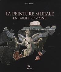 Alix Barbet - La peinture murale en Gaule romaine.
