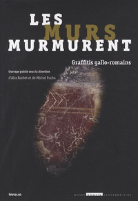 Les murs murmurent- Graffitis gallo-romains - Alix Barbet |