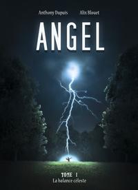 Alix Blouet et Anthony Dupuis - Angel Tome 1 : La balance céleste.