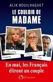 Alix Bouilhaguet - Le Couloir de Madame.