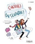 Alix Carnot - Chéri(e), on s'expatrie ! - Guide de survie à l'usage des couples aventuriers.